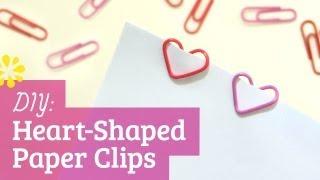 DIY Heart Paper Clips   Valentine's Day   Sea Lemon