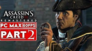 ASSASSIN'S CREED 3 REMASTERED Gameplay Walkthrough Part 2 [1080p HD 60FPS PC MAX] - No Commentary