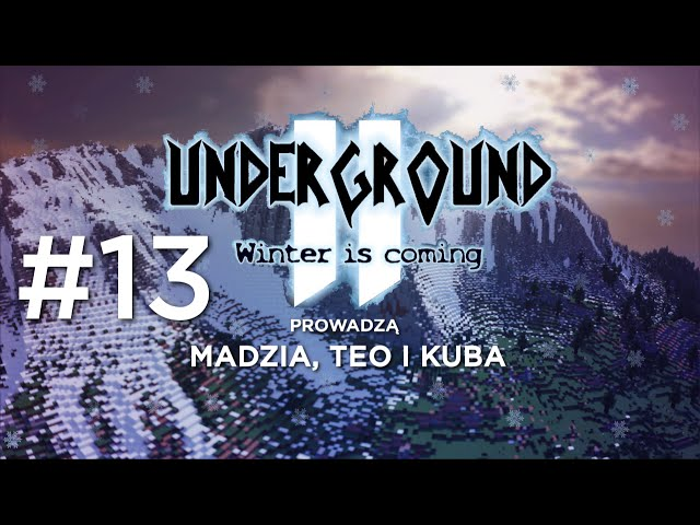 Underground 2 - Winter is coming #13 - Gdzie jest Bobo?! /w Teo i Kuba