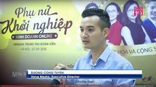 VTC 10 - Dương Công Tuyến đào tạo Marketing Online Phụ nữ Khởi nghiệp