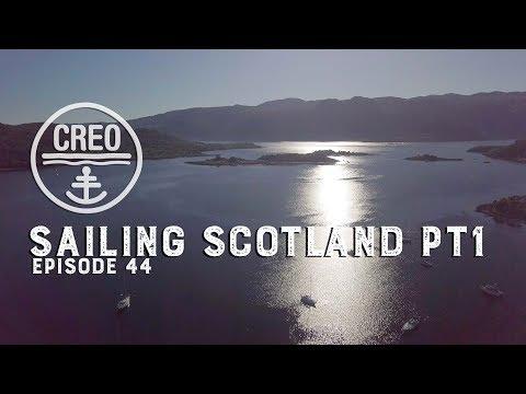 Sailing Scotland Pt1 - Ep44