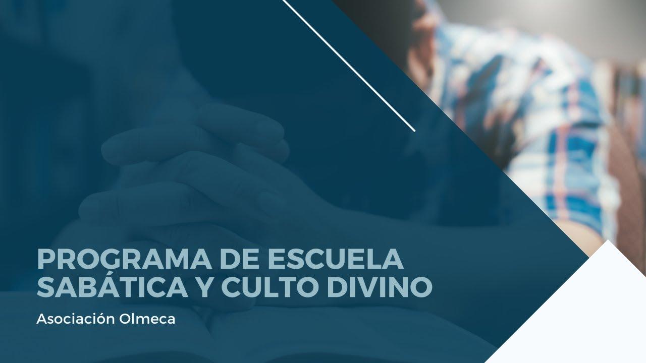 Escuela Sabática y Culto Divino   Sábado 26 de septiembre 2020   Asoc. Olmeca