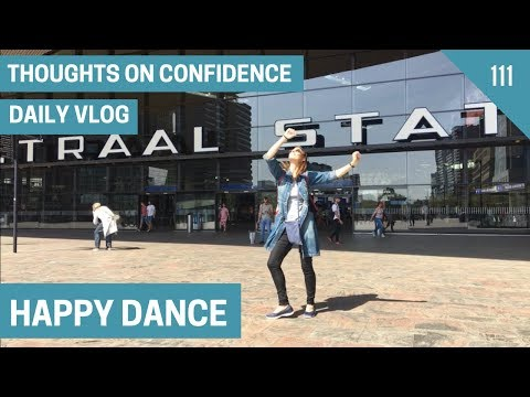 Happy Dance | Daily Vlog Day 111 | Confidence for Women | Thoughts on Confidence