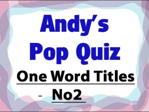 Pop Quiz 135 - 10 More One Word Titles