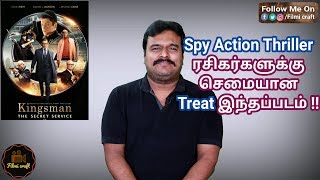 Kingsman : The Secret Service (2015) British Spy Action Movie Review in Tamil by Filmi craft Arun