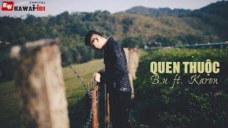 Quen Thuộc - B.u ft. Karon [ Video Lyrics ]