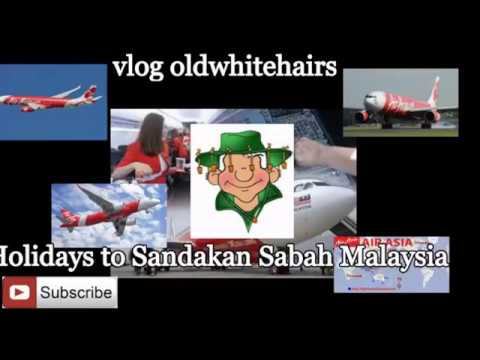 vlog oldwhitehairs vlog 16. Holidays to Sandakan Sabah Malaysia. flying Air Asia from the Gold coast