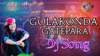 Golakonda Gatepara Banjara Dj Song Mix By Dj Venky
