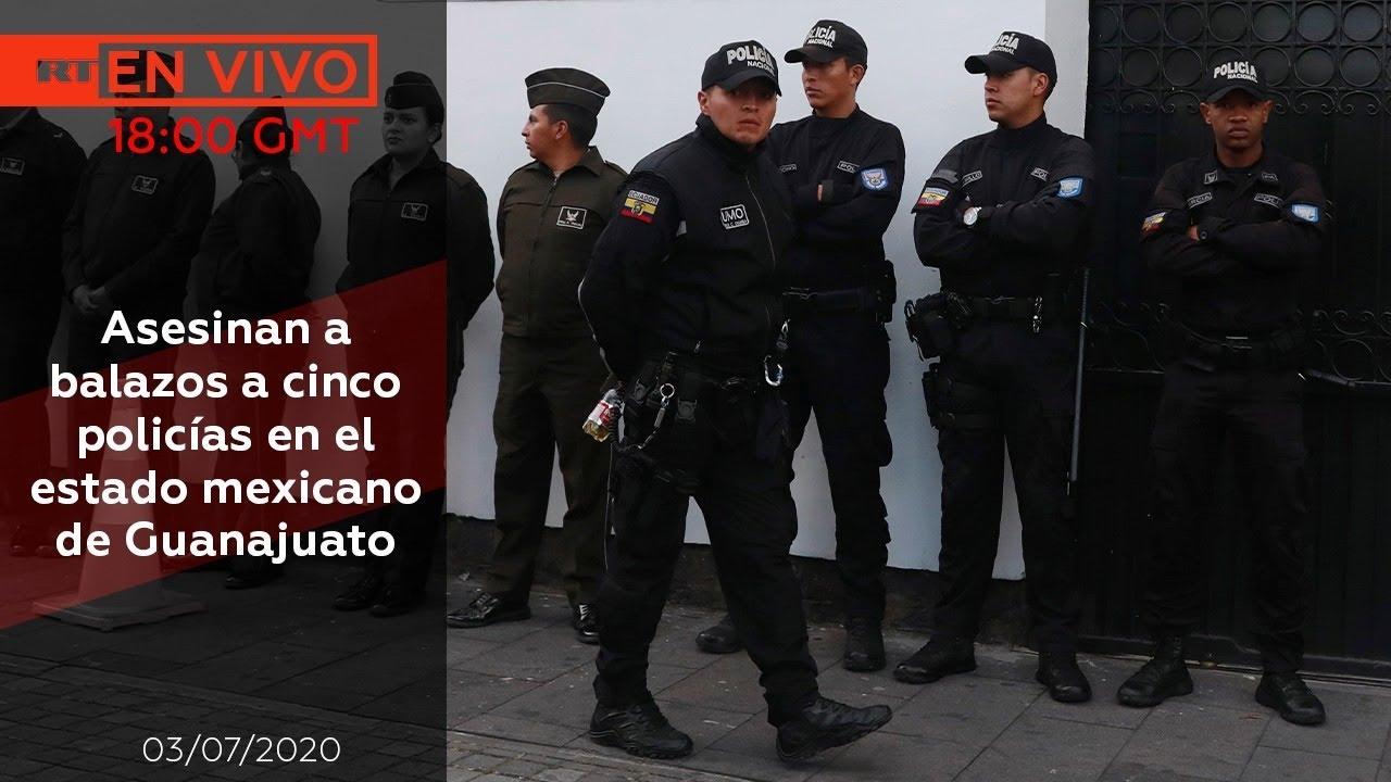 NOTICIERO 03/07/2020 Asesinan a balazos a cinco policías en el estado mexicano de Guanajuato