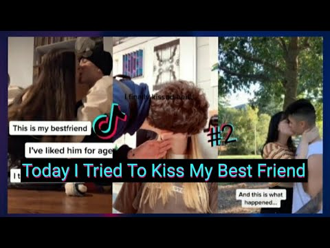 Today I Tired To Kiss My Best Friend ~ TikTok Compilation #2    TTV