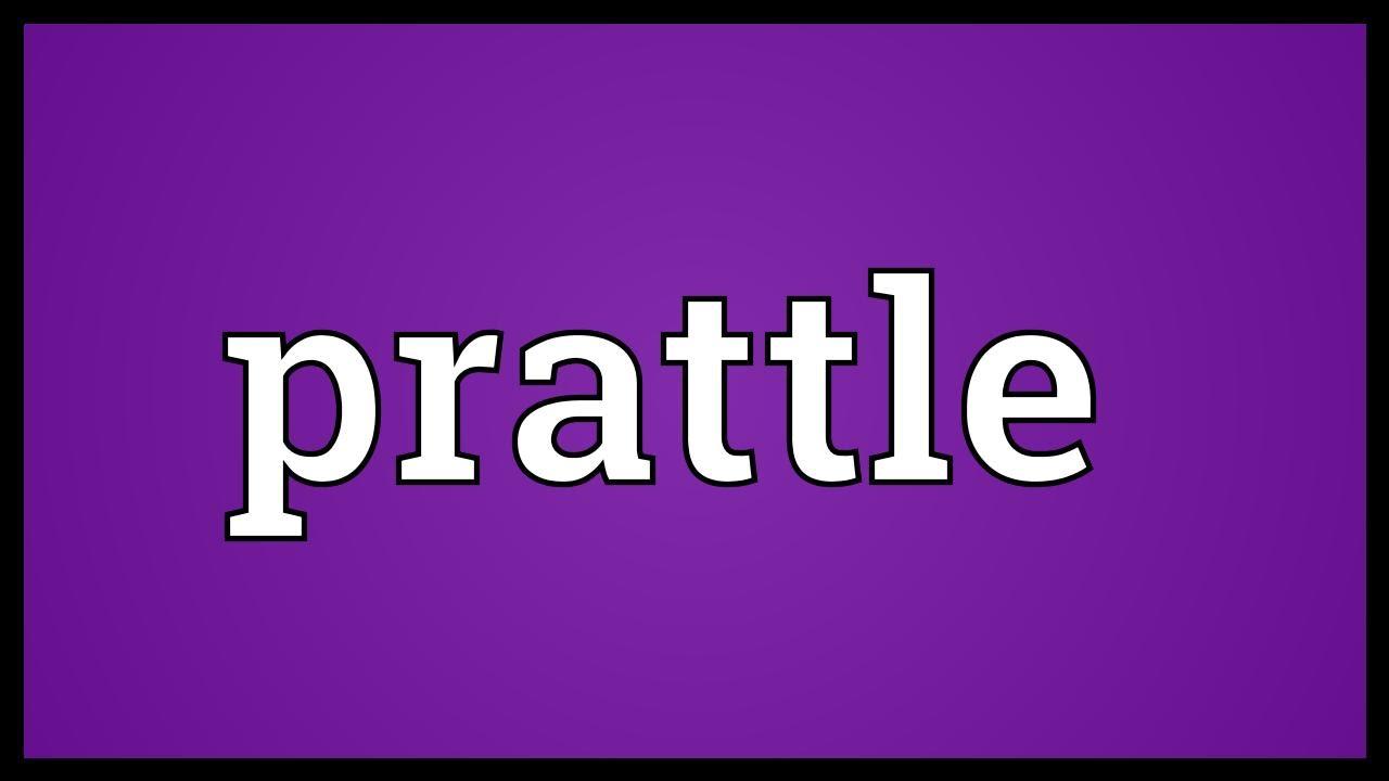 Prattle Definition