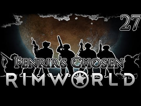 Let's Play Rimworld Beta 18 Fenrir's Chosen PMC Part 27