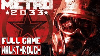 METRO 2033 FULL Gameplay Walkthrough (METRO 2033 REDUX Walkthrough)
