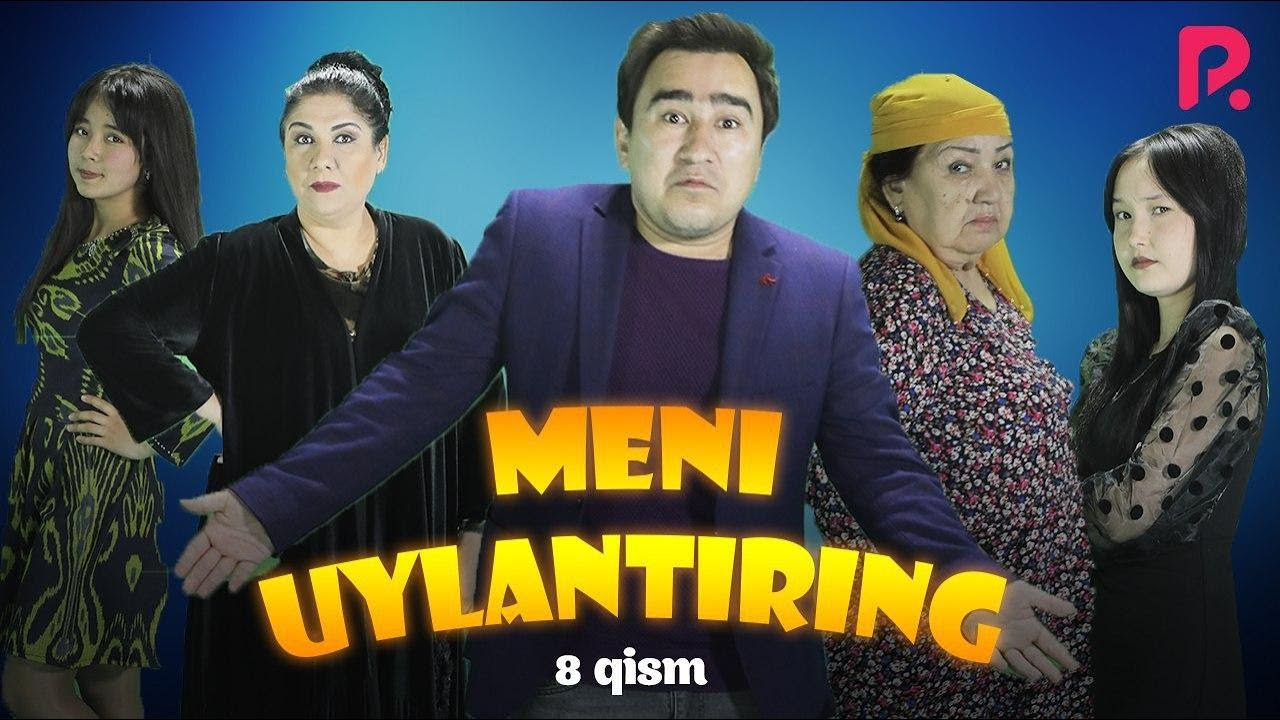 Meni uylantiring (o'zbek serial)   Мени уйлантиринг (узбек сериал) 8-qism