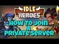 Idle Heroes - How To Play On A Private Server - Tons of Fun