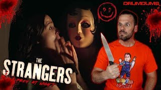 Drumdums Reviews THE STRANGERS PREY AT NIGHT (This Movie Surprised the Hell Out of Me!)