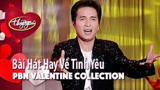 PBN Valentine Collection | Tuyển Chọn Bài Hát Hay Về Tình Yêu (Vol 1)