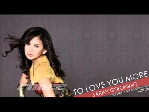 To Love You More - Sarah Geronimo
