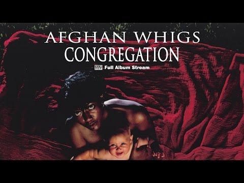 Afghan Whigs  Congregation FULL ALBUM STREAM
