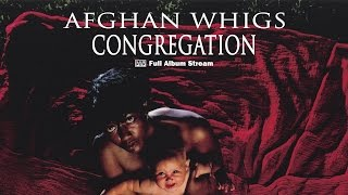 Watch Afghan Whigs Congregation video