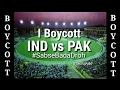 I Boycott IND vs PAK kyonki ye #SabseBadaMoh nahin #SabseBadaDroh hai.