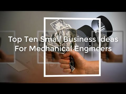 Top 10 Small Business ideas for Mechanical Engineers
