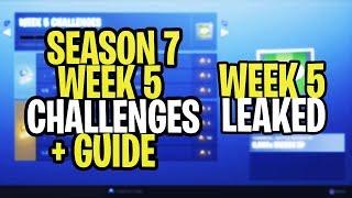 *NEW* Fortnite SEASON 7 WEEK 5 CHALLENGES LEAKED + GUIDE! ALL SEASON 7 WEEK 5 CHALLENGES!