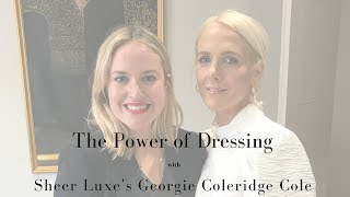 The Power of Dressing with Sheer Luxe's Georgie Coleridge Cole