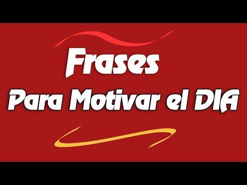 Frases Para Motivar El Dia Frases Para Motivar Motivacion Para