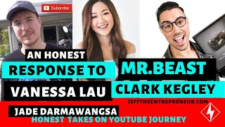 honest response to vanessa lau, mr. beast, clark kegley and jade