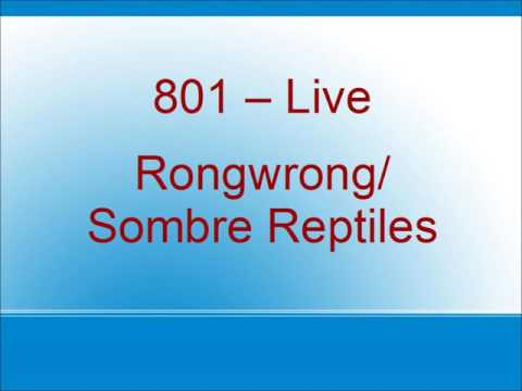 801 - Rongwrong/Sombre Reptiles - live
