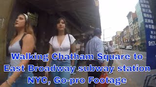 Walking Chatham Square to East Broadway subway station NYC, Gopro Footage