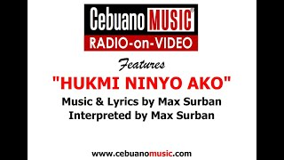 Download Hukmi Ninyo Ako - Max Surban MP3 song and Music Video