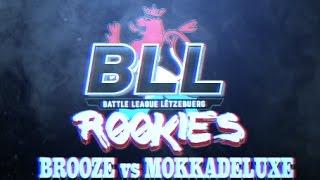 BLLR - BROOZE vs MOKKADELUXE