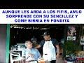 AMLO PASA A COMER BIRRIA EN FONDITA