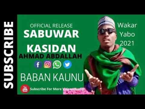 Download #AHMAD ABDL#BABAN KAUNU #sabuwar kasida#2021#