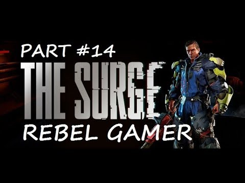The Surge - 1st Playthrough - Circulation Tower: Boss Big Sister (PART #14) - XBOX ONE (HD)