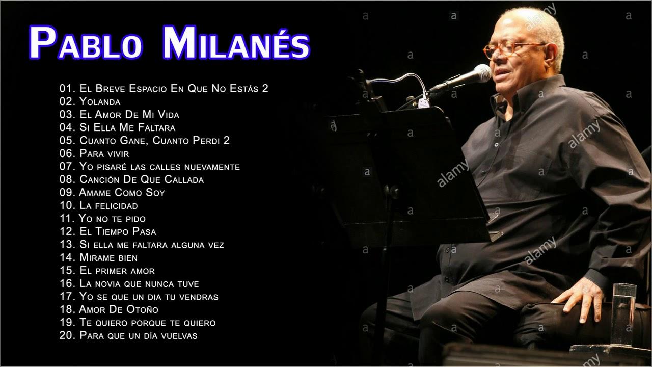 Pablo Milanes Sus Grandes Exitos Top 20 Mejores Canciones Youtube