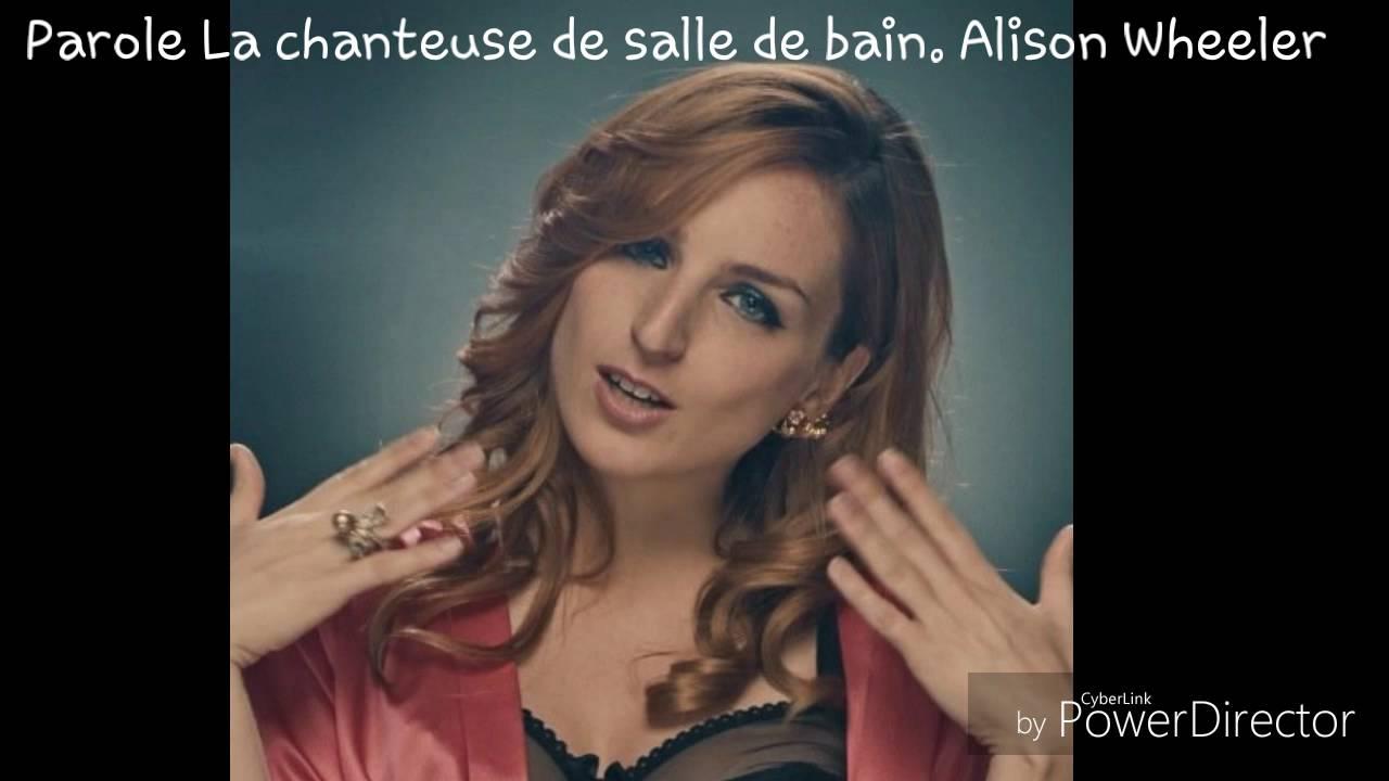 Parole chanteuse de salle de bain Alison Wheeler 😛 - YouTube