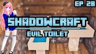 Evil Toilet | ShadowCraft | Ep. 28