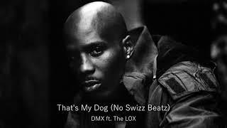 DMX - That's My Dog (ft. The LOX) (No Swizz Beatz)