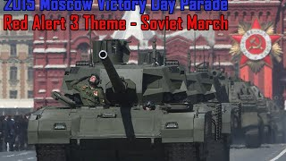 Парад Победы в Москве 2015 (Red Alert 3 - Soviet March) | Victory Day parade in Moscow 2015