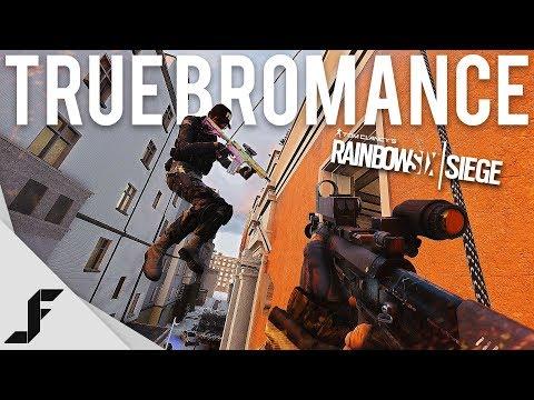 TRUE BROMANCE  Rainbow Six Siege