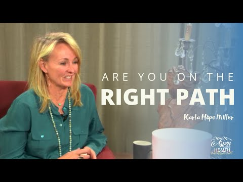 How To Know If You're On The Right Path | Karla Hope Miller
