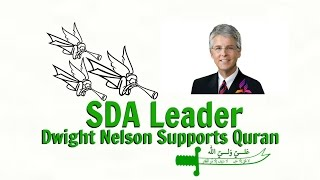 SDA Leader Dwight Nelson Supports Quran