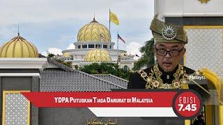 YDPA Putuskan Tiada Darurat Di Malaysia | EDISI MG 7.45mlm - 25 Oktober 2020