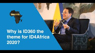 One min with Dr Atick - Episode 1: Why is ID360 the Theme for ID4Africa 2020?