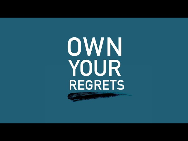 Own your regrets
