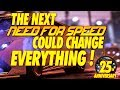 NEED FOR SPEED 2019! WHY IT MUST BE SPECIAL!