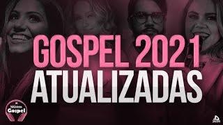 Louvores e Adoração 2021 - As Melhores Músicas Gospel Mais Tocadas 2021 - gospel 2021 top hinos
